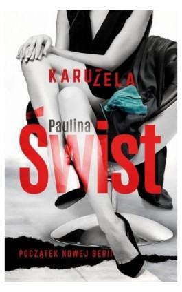 Karuzela - Paulina Świst - Ebook - 978-83-287-1068-9