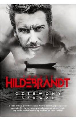 Czerwony szkwał - Tomasz Hildebrandt - Ebook - 978-83-287-1094-8