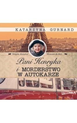 Pani Henryka i morderstwo w autokarze - Katarzyna Gurnard - Audiobook - 978-83-8146-992-0
