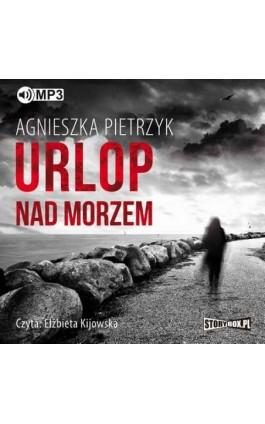 Urlop nad morzem - Agnieszka Pietrzyk - Audiobook - 978-83-8146-278-5