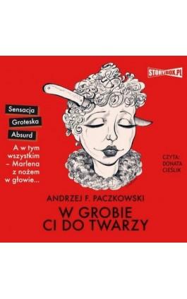 W grobie ci do twarzy - Andrzej F. Paczkowski - Audiobook - 978-83-8146-996-8