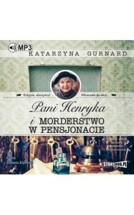 Pani Henryka i morderstwo w pensjonacie - Katarzyna Gurnard - Audiobook - 978-83-8146-299-0
