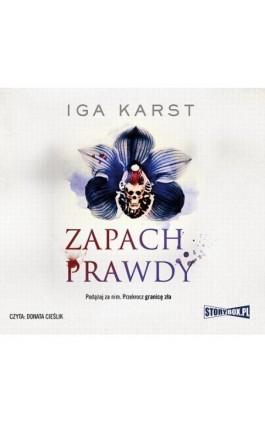 Zapach prawdy - Iga Karst - Audiobook - 978-83-8146-393-5