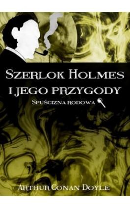 Szerlok Holmes i jego przygody. Spuścizna rodowa - Arthur Conan Doyle - Ebook - 978-83-8119-656-7