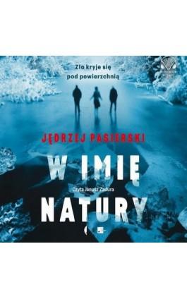 W imię natury - Jędrzej Pasierski - Audiobook - 9788366155404
