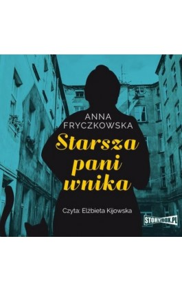 Starsza pani wnika - Anna Fryczkowska - Audiobook - 978-83-8194-103-7