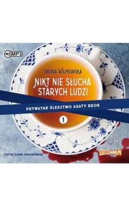Nikt nie słucha starych ludzi - Iwona Wilmowska - Audiobook - 978-83-8146-502-1