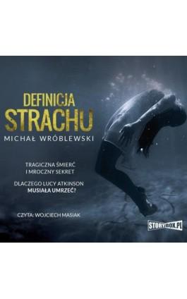 Definicja strachu - Michał Wróblewski - Audiobook - 978-83-8194-173-0