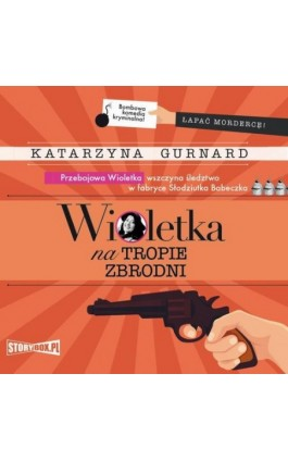 Wioletka na tropie zbrodni - Katarzyna Gurnard - Audiobook - 978-83-8146-664-6