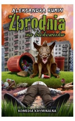Zbrodnia na blokowisku - Aleksandra Rumin - Ebook - 978-83-66328-14-3