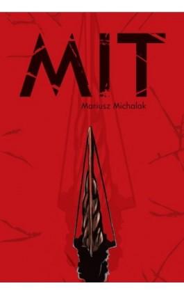 Mit - Mariusz Michalak - Ebook - 978-83-62993-82-6