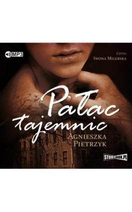 Pałac tajemnic - Agnieszka Pietrzyk - Audiobook - 978-83-65983-66-4