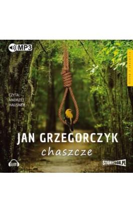 Chaszcze - Jan Grzegorczyk - Audiobook - 978-83-65983-19-0