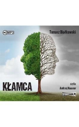 Kłamca - Tomasz Białkowski - Audiobook - 978-83-65983-08-4