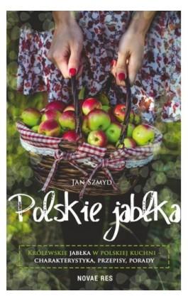 Polskie jabłka - Jan Szmyd - Ebook - 978-83-8147-234-0