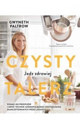 Czysty talerz - Gwyneth Paltrow - Ebook - 978-83-7541-407-3