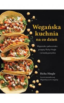 Wegańska kuchnia na co dzień - Richa Hingle - Ebook - 9788366200159