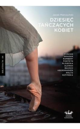 Dziesięć tańczących kobiet - Jacek Marczyński - Ebook - 978-83-64980-22-0