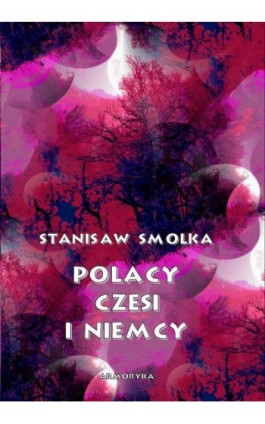 Polacy, Czesi i Niemcy - Stanisław Smolka - Ebook - 978-83-8064-461-8