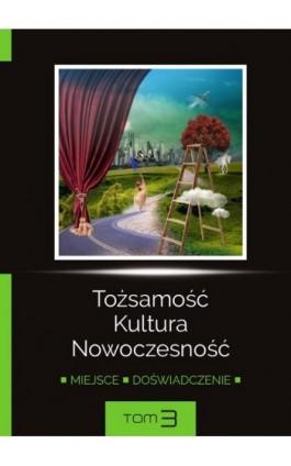 Miejsce. Doświadczenie, tom III - Ebook - 978-83-8018-168-7