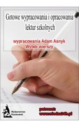 """Wypracowania - Adam Asnyk """"Wybór wierszy"""" - Praca zbiorowa - Ebook - 978-83-6354-862-9"""