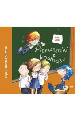 Pierwszaki z kosmosu - Rafał Witek - Audiobook - 978-83-7551-667-8