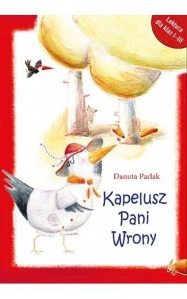 Kapelusz Pani Wrony - Danuta Parlak - Ebook - 978-83-7551-271-7