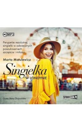 Singielka w Londynie - Marta Matulewicz - Audiobook - 978-83-8146-425-3