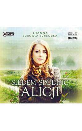 Siedem spódnic Alicji - Joanna Jurgała-Jureczka - Audiobook - 978-83-8146-496-3