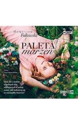 Paleta marzeń - Małgorzata Falkowska - Audiobook - 978-83-8146-535-9