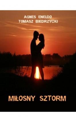 Miłosny sztorm - Tomasz Biedrzycki - Ebook - 978-83-64514-76-0