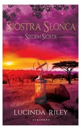 Siostra Słońca - Lucinda Riley - Ebook - 978-83-7985-453-0