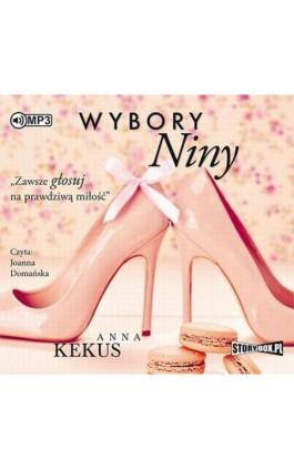 Wybory Niny - Anna Kekus - Audiobook - 978-83-65983-13-8