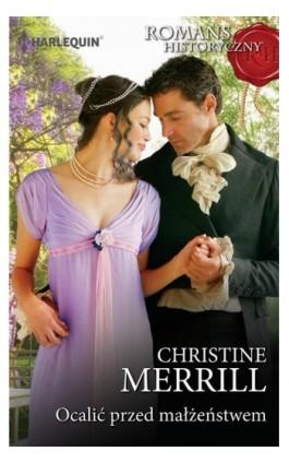 Ocalić przed małżeństwem - Christine Merrill - Ebook - 978-83-276-3972-1