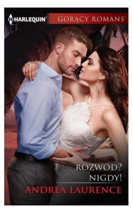 Rozwód? Nigdy! - Andrea Laurence - Ebook - 978-83-276-3842-7