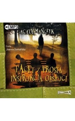 Facet z prostą instrukcją obsługi - Agata Mańczyk - Audiobook - 978-83-8146-066-8