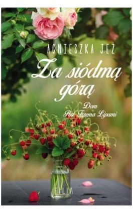 Dom Pod Trzema Lipami Za siódmą górą - Agnieszka Jeż - Ebook - 978-83-8075-872-8