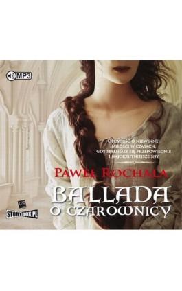 Ballada o czarownicy - Paweł Rochala - Audiobook - 978-83-8146-183-2