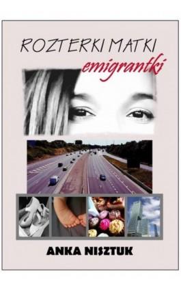 Rozterki matki emigrantki - Anka Nisztuk - Ebook - 978-83-7859-956-2