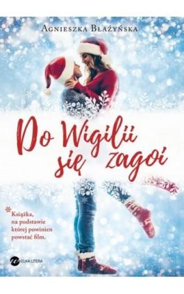Do Wigilii się zagoi - Agnieszka Błażyńska - Ebook - 978-83-8032-301-8