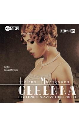 Gehenna, czyli dzieje nieszczęśliwej miłości - Helena Mniszkówna - Audiobook - 978-83-8146-228-0