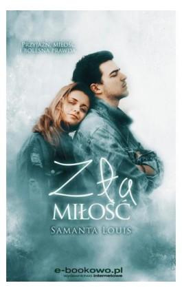 Zła miłość - Samanta Louis - Ebook - 978-83-7859-981-4