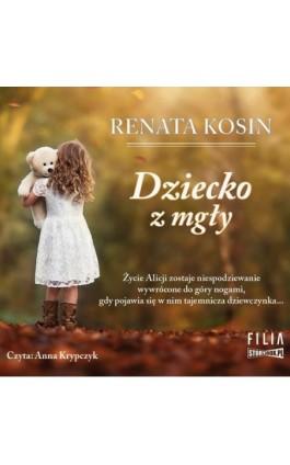 Dziecko z mgły - Renata Kosin - Audiobook - 978-83-8146-878-7