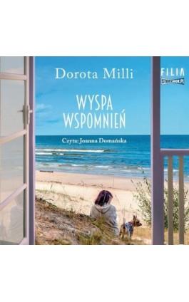 Wyspa wspomnień - Dorota Milli - Audiobook - 978-83-8146-880-0