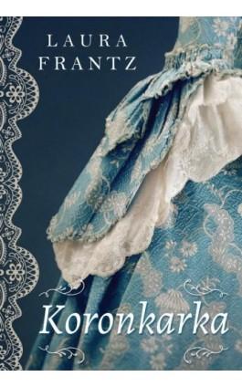 Koronkarka - Laura Frantz - Ebook - 978-83-66297-38-8