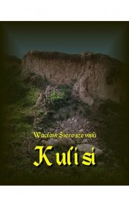 Kulisi - Wacław Sieroszewski - Ebook - 978-83-7950-706-1