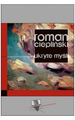 Ukryte myśli - Roman Ciepliński - Ebook - 978-83-66180-51-2