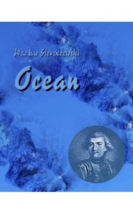 Ocean - Wacław Sieroszewski - Ebook - 978-83-7950-695-8