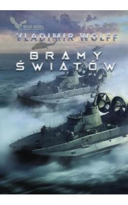 Bramy światów - Vladimir Wolff - Ebook - 9788365904454