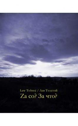 Za co? За что? - Lew Tołstoj - Ebook - 978-83-7950-728-3